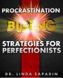Procrastination Busting Strategies for Perfectionists